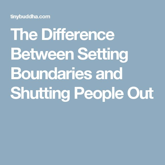 The Difference Between Setting Boundaries and Shutting People Out