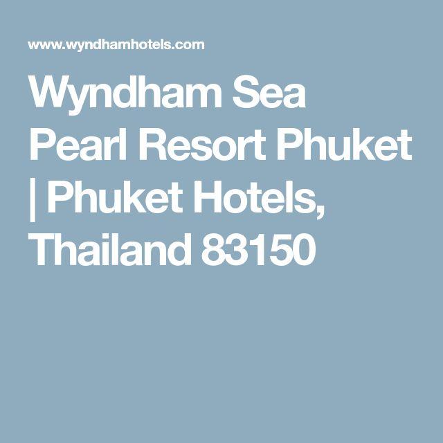 Wyndham Sea Pearl Resort Phuket | Phuket Hotels, Thailand 83150