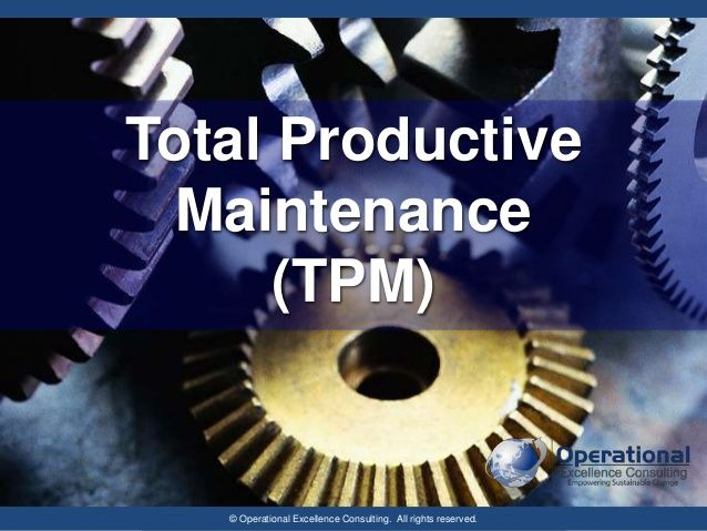 Total Productive Maintenance (TPM) by Operational Excellence Consulti…