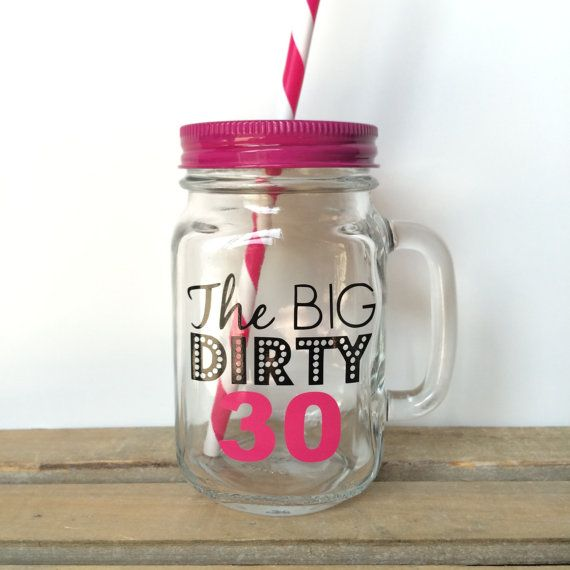 Dirty 30 Personalized Tumbler - Mason Jar Tumbler, Mason Jar with Straw, Personalized Gift, Mason Jar To Go Cup, 30th Birthday Tumbler on Etsy, $19.50