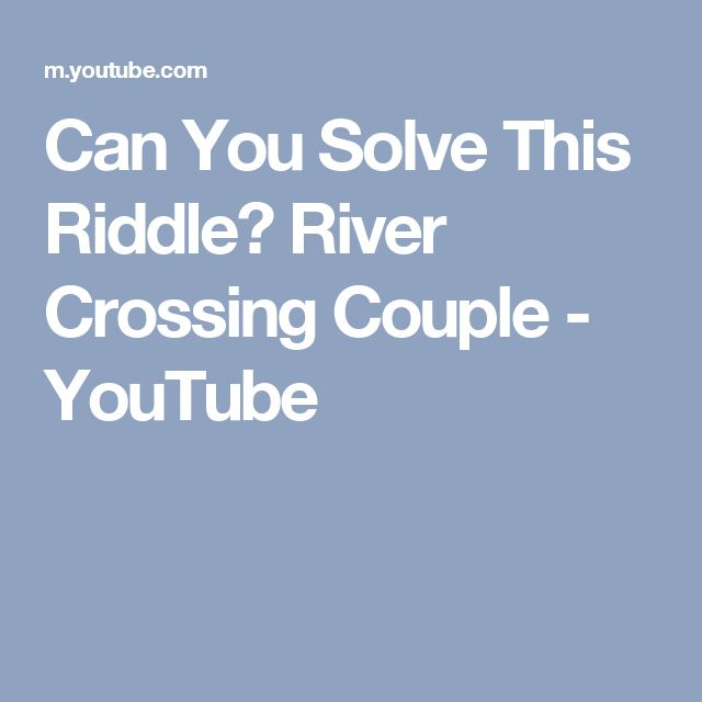Can You Solve This Riddle? River Crossing Couple - YouTube