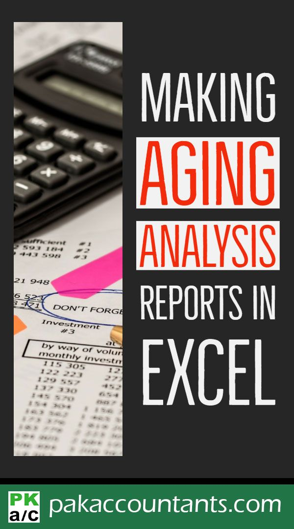 Making Aging Analysis Reports Using Excel How To Pakaccountants Com Excel Tutorials Excel Formula Excel Hacks
