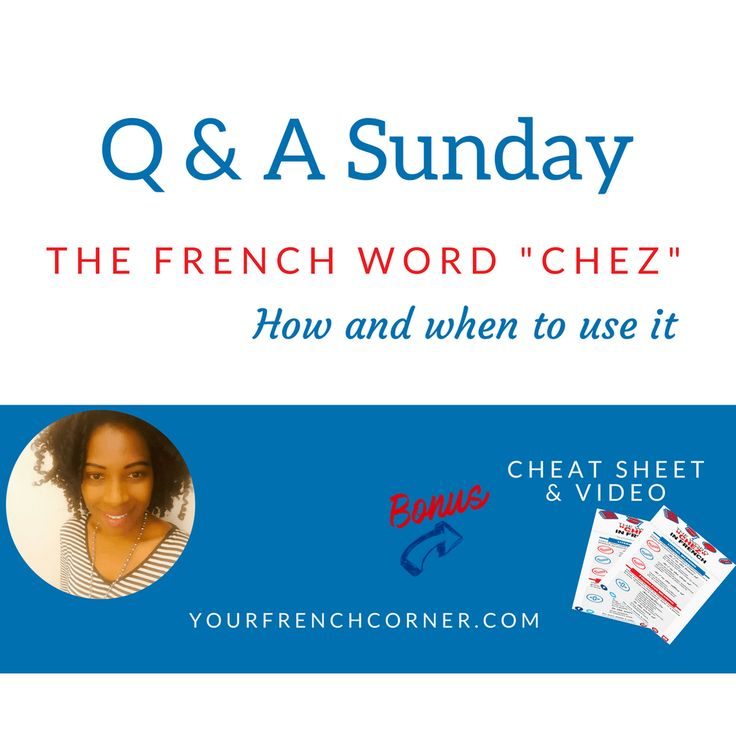 Q&A Sunday: How & When To Use The Word Chez #learningfrench #fle