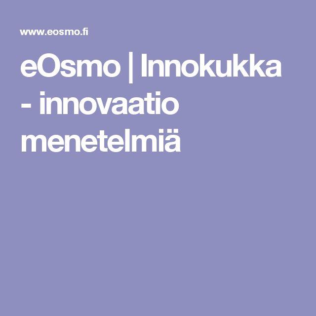 eOsmo | Innokukka - innovaatio menetelmiä