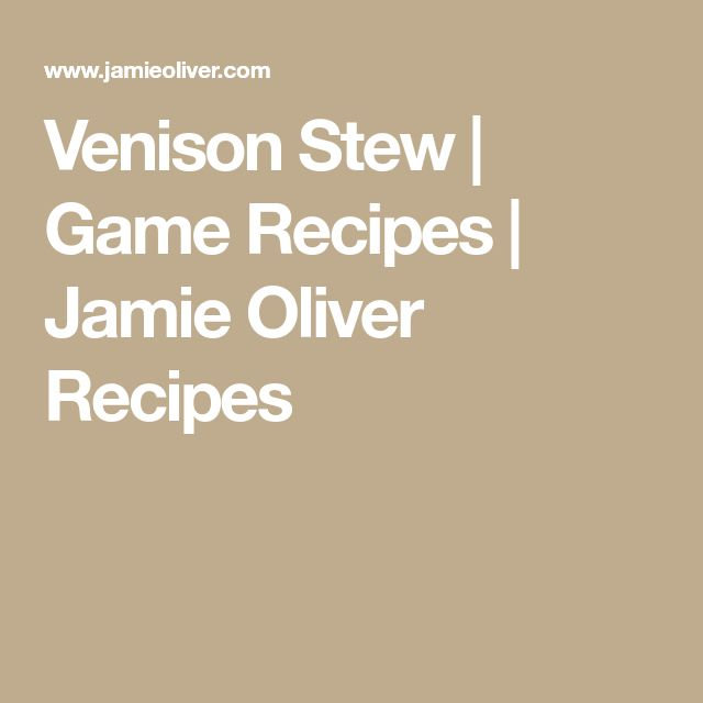Venison Stew | Game Recipes | Jamie Oliver Recipes