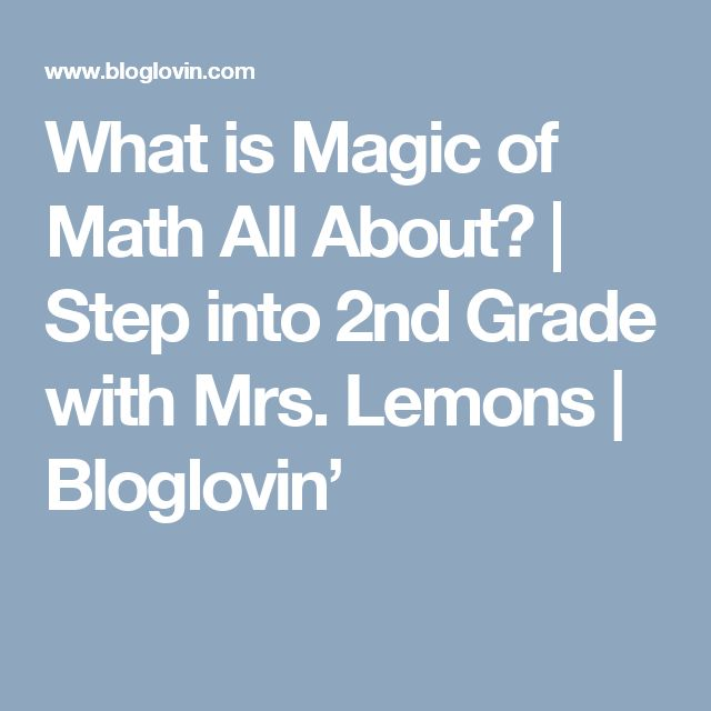 What is Magic of Math All About? | Step into 2nd Grade with Mrs. Lemons | Bloglovin'
