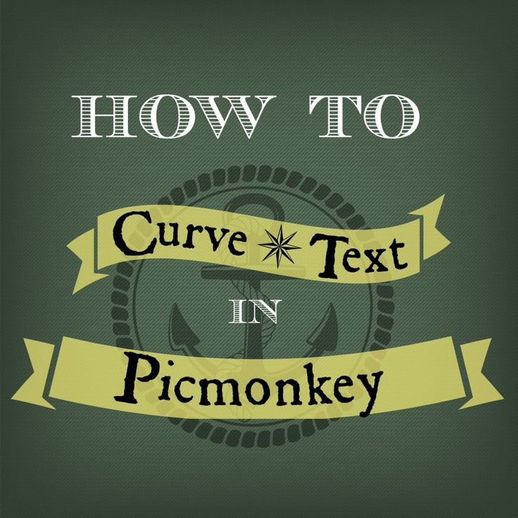 How to Curve Text in Picmonkey