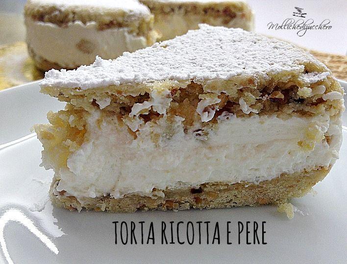 La torta di ricotta e pere è un dolce estremamente delicato : due dischi di frolla alle nocciole tra i quali è racchiusa una soffice crema di ricotta e pere