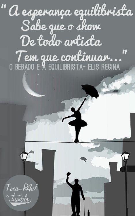 O Bêbado e a Equilibrista - Elis Regina (Composição: Aldir Blanc / João Bosco)