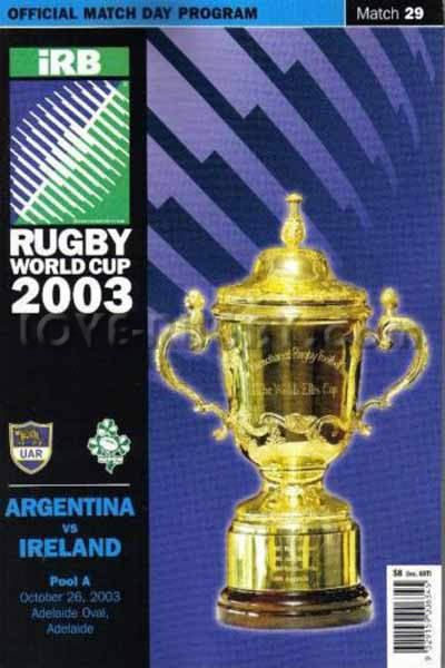 #rugby today 26/10 in 2003 : Argentina 15-16 Ireland - rugby world cup programme from Adelaide