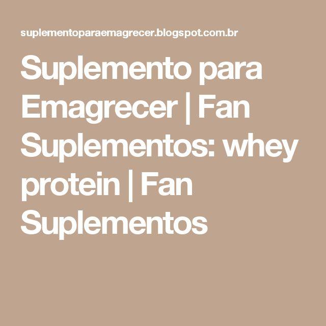 Suplemento para Emagrecer | Fan Suplementos: whey protein | Fan Suplementos