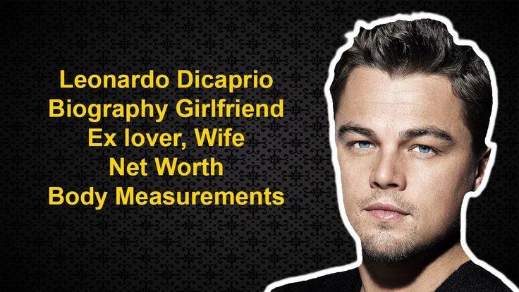 Leonardo Dicaprio Biography Girlfriend Ex lover Wife Net Worth Body Measurements https://youtu.be/xihkpR4TXA4