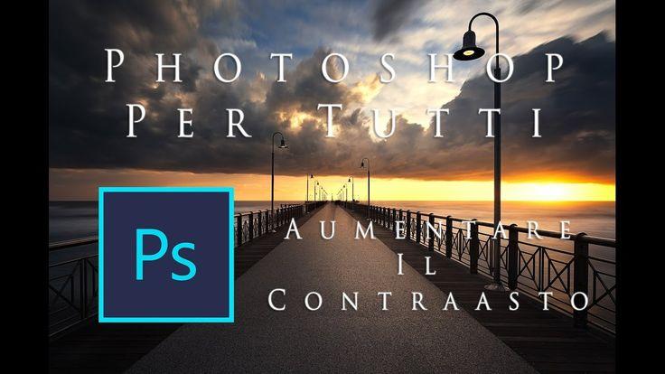 Photoshop per Tutti : 3 Modi per aumentare il contrasto