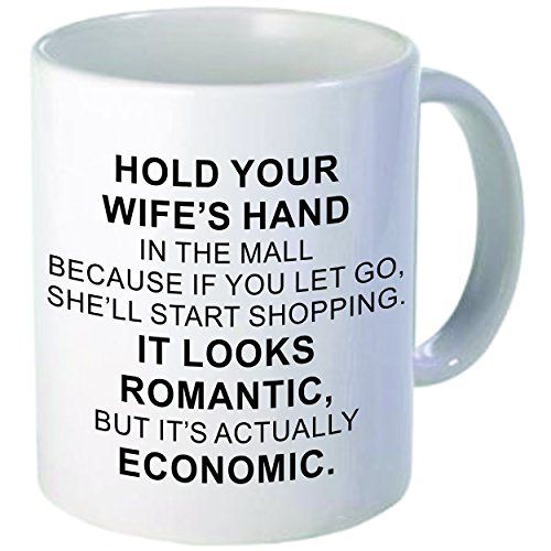 Hold Your Wife's Hand in the Mall Shopping Humor Funny Quotes Design Ceramic Coffee Mug Cups, 11 oz, White