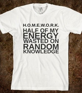 Homework T-Shirt By Tshirt Unicorn Each shirt is made to order using digital printing in the USA. Allow 3-5 days to print the order and get it shipped. This comfy white tee has a classic fit you will
