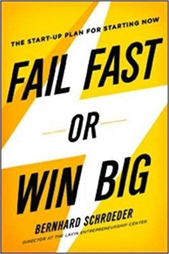 Fail Fast or Win Big: The Start-Up Plan for Starting Now (Agency/Distributed): Amazon.co.uk: Bernhard Schroeder: 9780814434789: Books