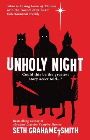Unholy Night - Seth Grahame - Smith - 5 Star - Reader: Peter Berkrot - I'm a sucker for for good gospel parody. This is right there with Lamb by Christopher Moore.