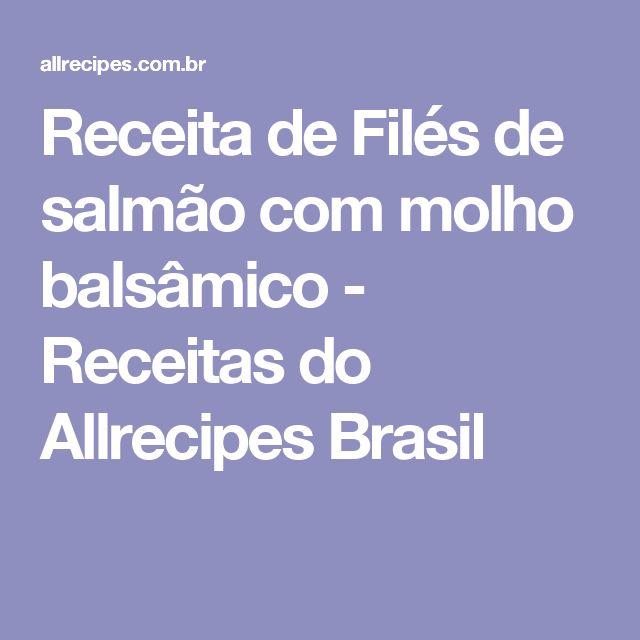 Receita de Filés de salmão com molho balsâmico - Receitas do Allrecipes Brasil
