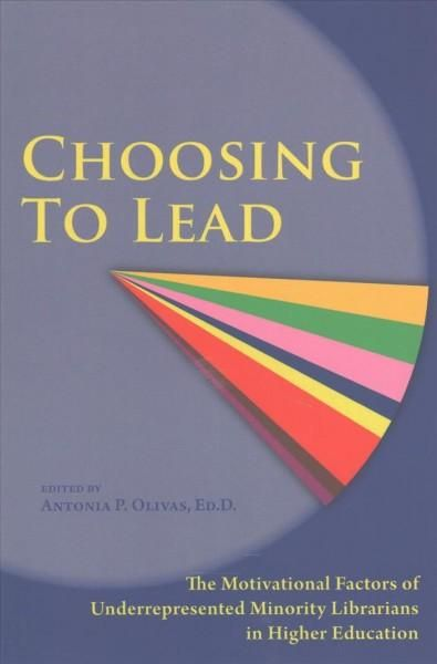 Choosing to Lead: The Motivational Factors of Underrepresented of Minority Librarians in Higher Education