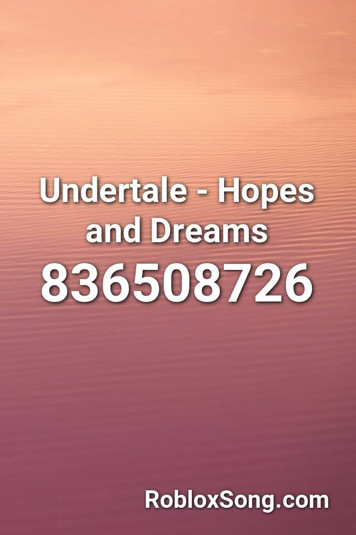 Undertale Hopes And Dreams Roblox Id Roblox Music Codes Undertale Hopes And Dreams Hopes And Dreams Undertale