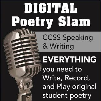 DIGITAL Poetry Slam! (CCSS ELA Speaking & Writing)Writing and sharing poetry can be intimidating  take the fear out of the presentation. Turn your classroom into a multimedia, high-energy performance space with a DIGITAL poetry slam!The digital poetry slam is a great jumping-off point if you're unsure how to assess poetry, want to bring in more technology, or want to give students options to avoid performance anxiety.