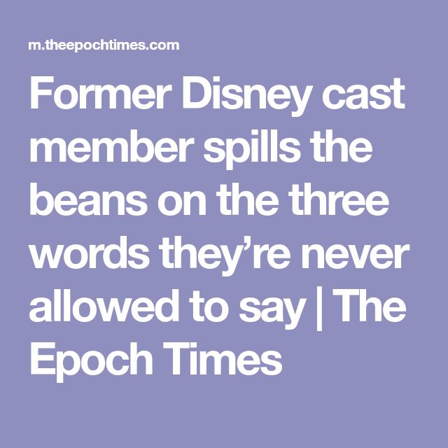 Former Disney cast member spills the beans on the three words they're never allowed to say | The Epoch Times