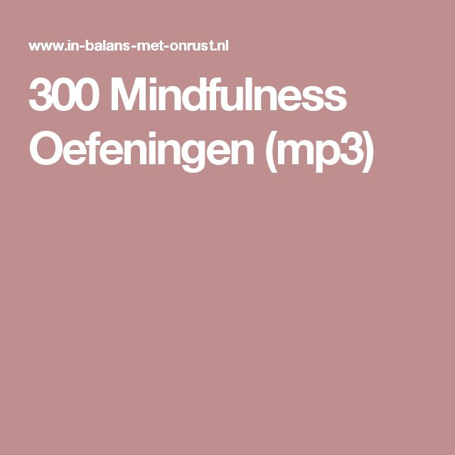 300 Mindfulness Oefeningen (mp3)