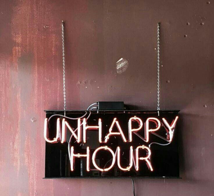 unhappy hour 24/7