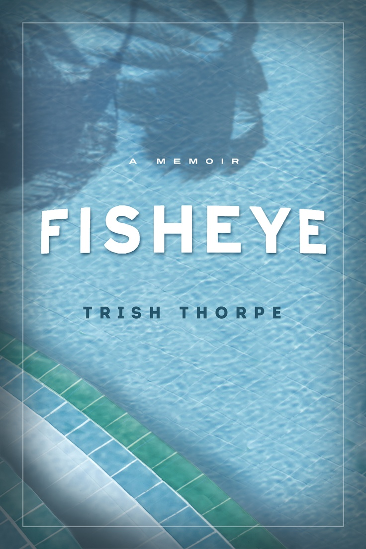 Fisheye by Trish Thorpe 84 best Book