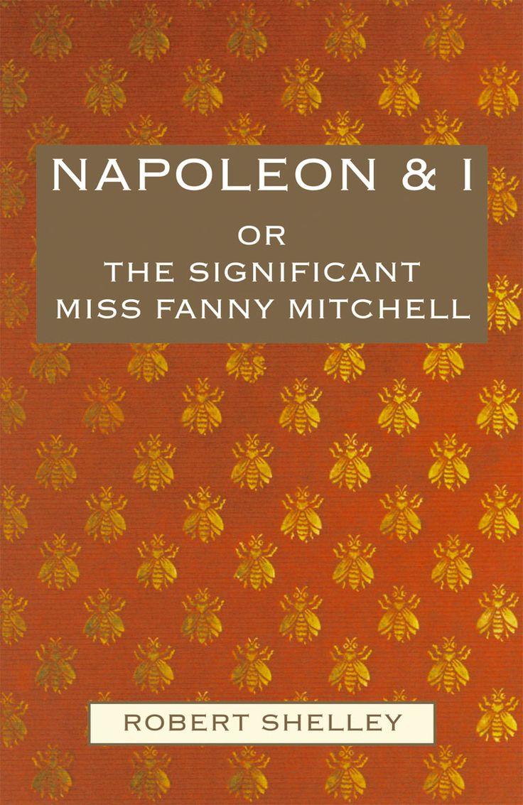 Napoleon & I by Dr Robert Shelly | Quiller Publishing. This intriguing new account provides the answers to a question never before addressed or resolved about Napoleon's exile on St Helena - why did his medical management fall apart so disastrously? What was the cause of his death? The highly significant role of Miss Fanny Mitchell in all of this is exposed for the first time also. #napoleon