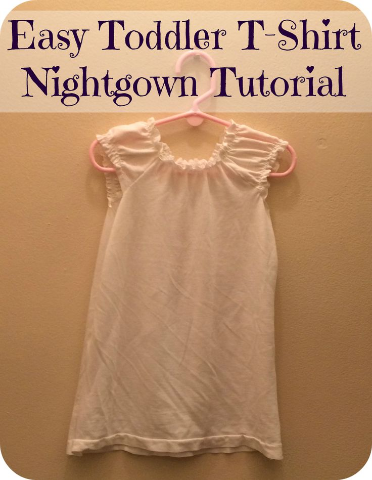 First Time Mom and Losing It: Easy Toddler T-Shirt Nightgown Tutorial