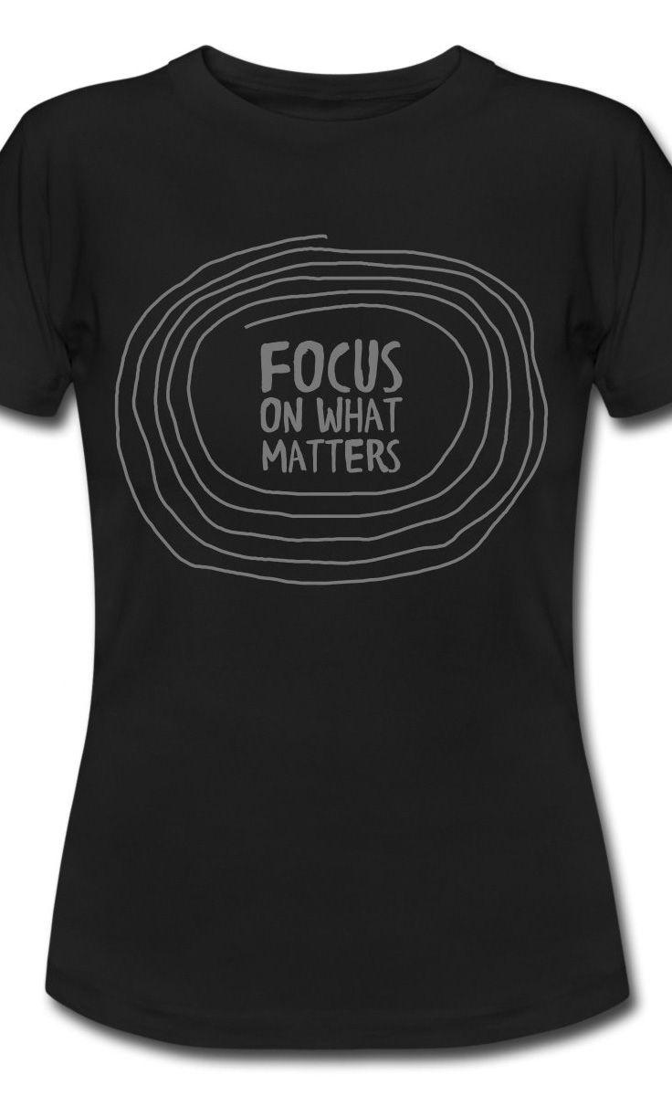 Focus On What Matters Frauen Bio-T-Shirt - Schwarz