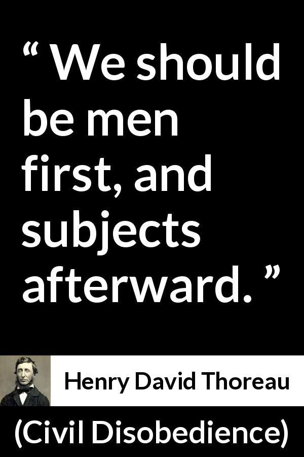 Henry David Thoreau Quote About Men From Civil Disobedience 1849