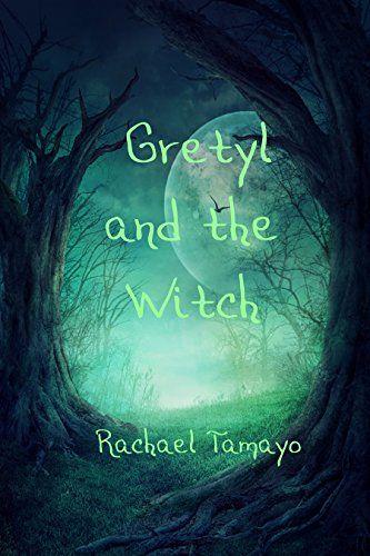 Gretyl and the Witch by Rachael Tamayo https://www.amazon.com/dp/B01LOERNQ4/ref=cm_sw_r_pi_dp_x_fYKcybHDT6S6J
