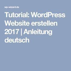 Tutorial: WordPress Website erstellen 2017 | Anleitung deutsch