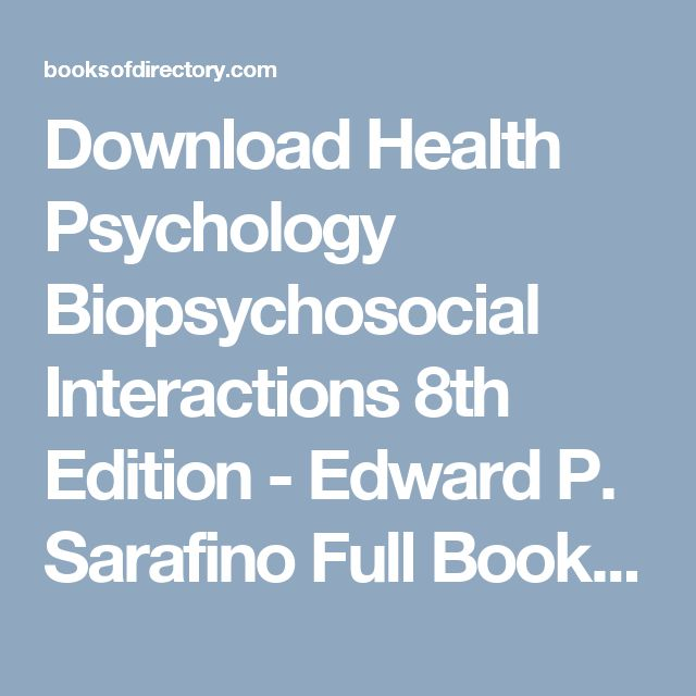 Download Health Psychology  Biopsychosocial Interactions  8th Edition - Edward P. Sarafino Full Books (PDF, ePub, Mobi) Click HERE or Visit