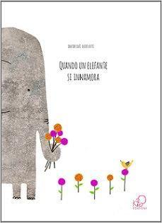 """""""Quando un elefante si innamora"""" ('When an Elephant Falls in Love') by Davide Calì e Alice Lotti (Kite)"""