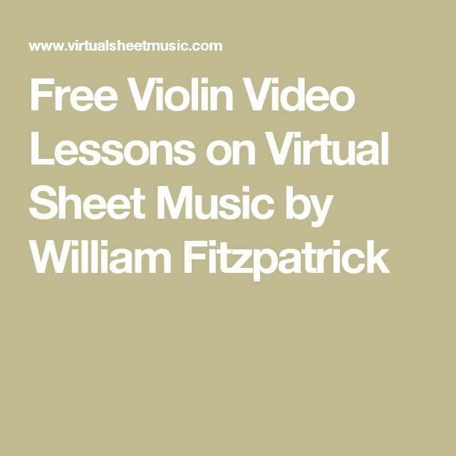 Free Violin Video Lessons on Virtual Sheet Music by William Fitzpatrick