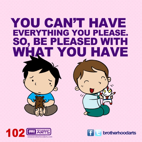 """#102: Ahmad Says """"Tou can't have everything you please. So, be pleased with what you have."""""""