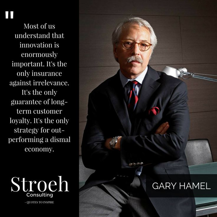 Quote by Gary Hamel -  entrepreneurs | business | salestips | marketingtips | leadership | businessman | businessquotes | smallbusiness | biz | entrepreneurship | businessgrowth | quoteoftheday | startup | coach | wealth | businessmentor | socialmedia | onlineshop | businessowner | inspiration | entrepreneur | businesswomen | businesstools | inspirationalquotes | success | startuplife | onlinebusiness | motivation | management | advertising