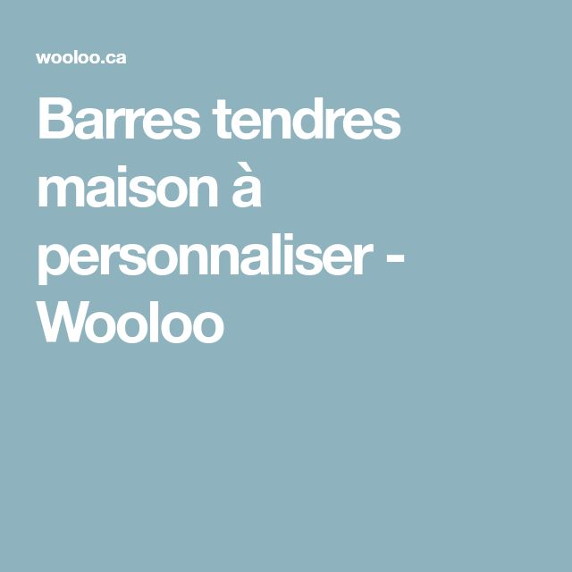 Barres tendres maison à personnaliser - Wooloo