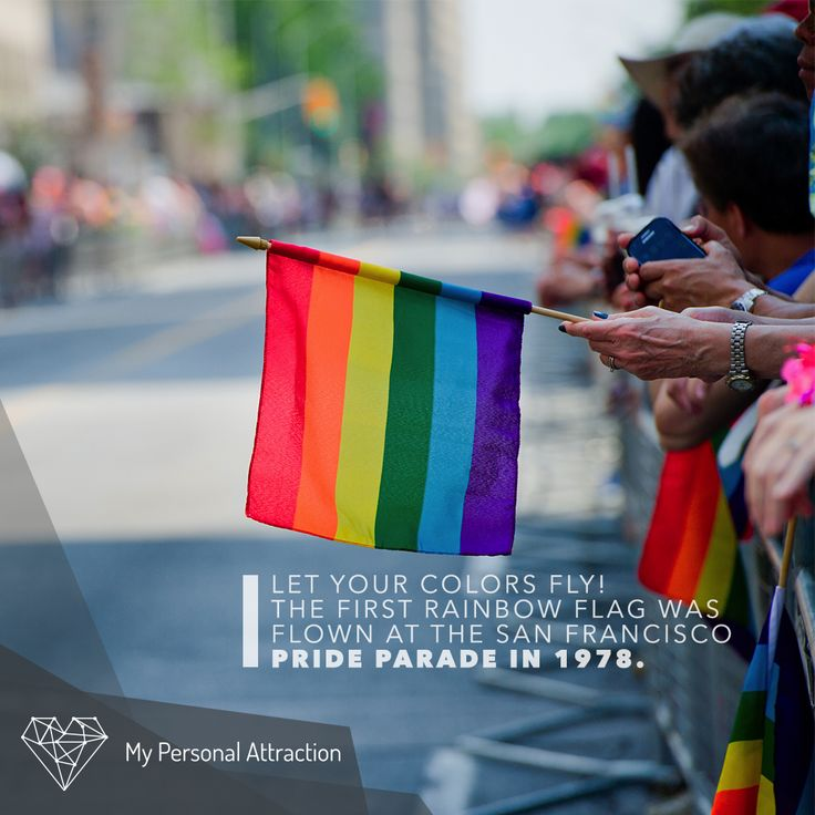 Let your colors fly! The first rainbow flag was flown at the San Francisco Pride Parade in 1978.  #MyPersonalAttraction #LGBT #Pride #rainbow #flag #history #fastfacts