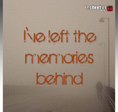 Left the memories behind
