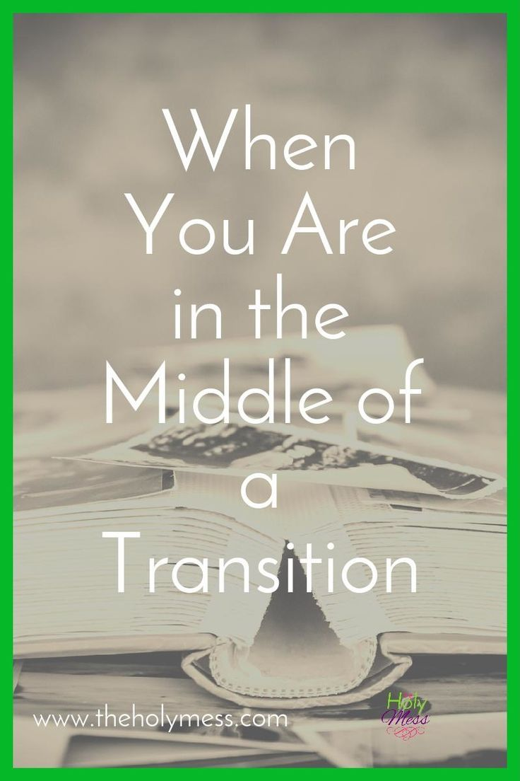 7 practical tips you need for when you are in the middle of a big life change. When You Are in the Middle of a Transition|The Holy Mess