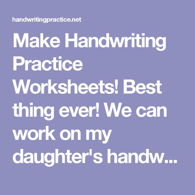 Make Handwriting Practice Worksheets! Best thing ever! We can work ...
