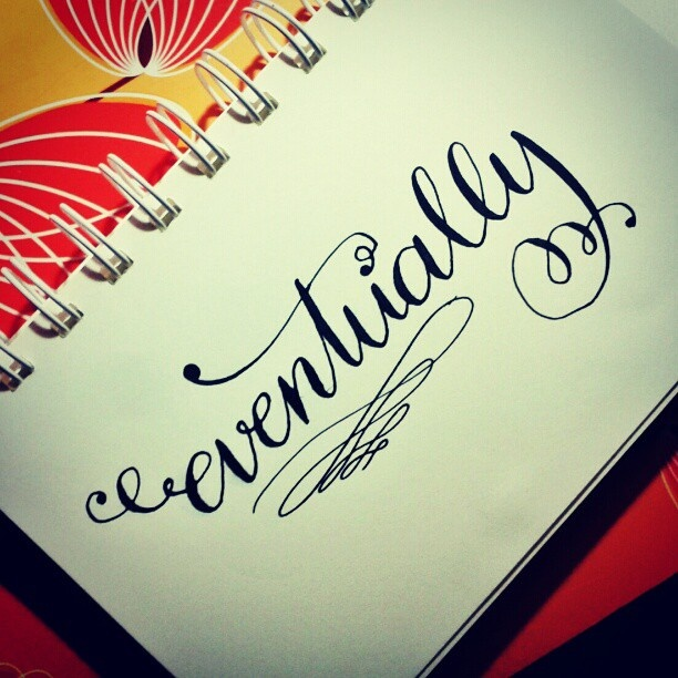 Eventually Calligraphy Lettering Typography Disney