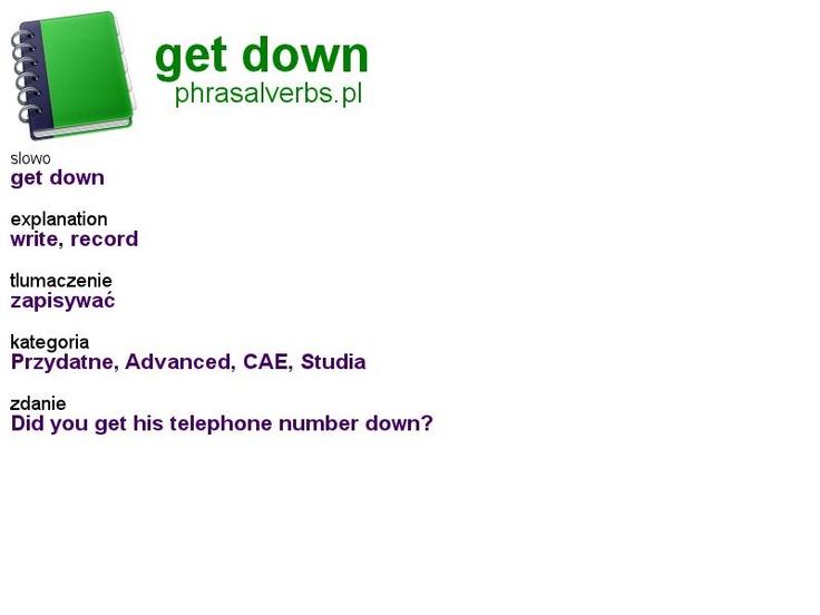 #phrasalverbs.pl, word: #get down, explanation: write, record, translation: zapisywać