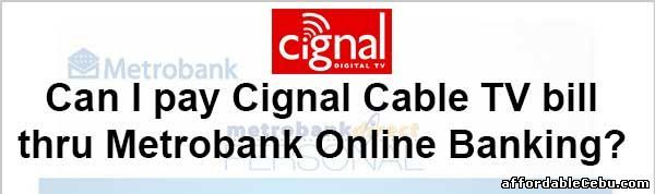 One of the major cable tv service providers in the Philippines, Cignal TV is offering online bill payment thru BPI online banking. But many Cignal subscribers especially those who are Metrobank accountholders are asking if they can pay their Cignal bill thru Metrobank online banking (MetrobankDirect).  Read more: http://www.affordablecebu.com/load/banking/can_i_pay_cignal_cable_tv_bill_thru_metrobank_online_banking/13-1-0-29597