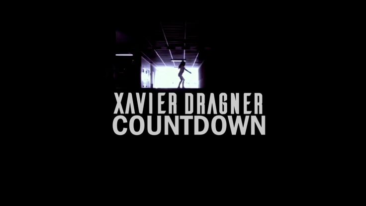 """If you haven't heard """"Countdown"""" simply search: """"Xavier Dragner"""" on YouTube. Responses has been great!"""