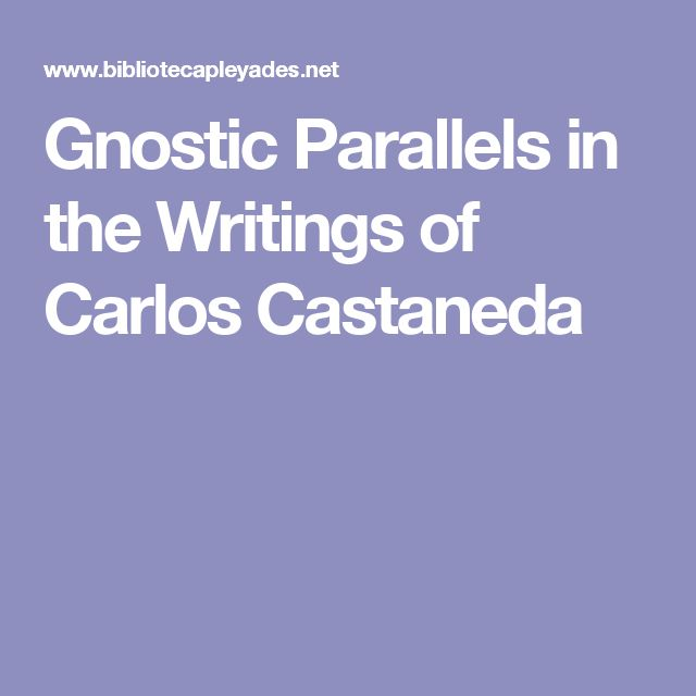 Gnostic Parallels in the Writings of Carlos Castaneda